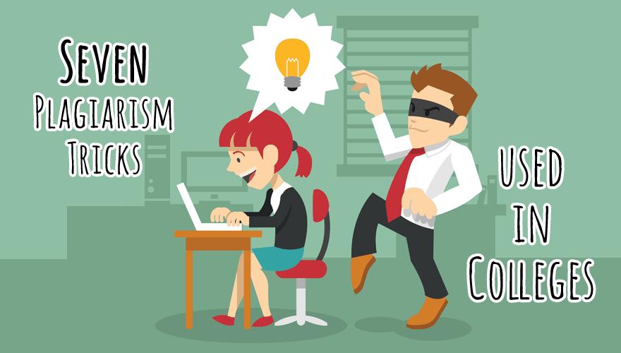 7 Plagiarism Tricks used in Colleges
