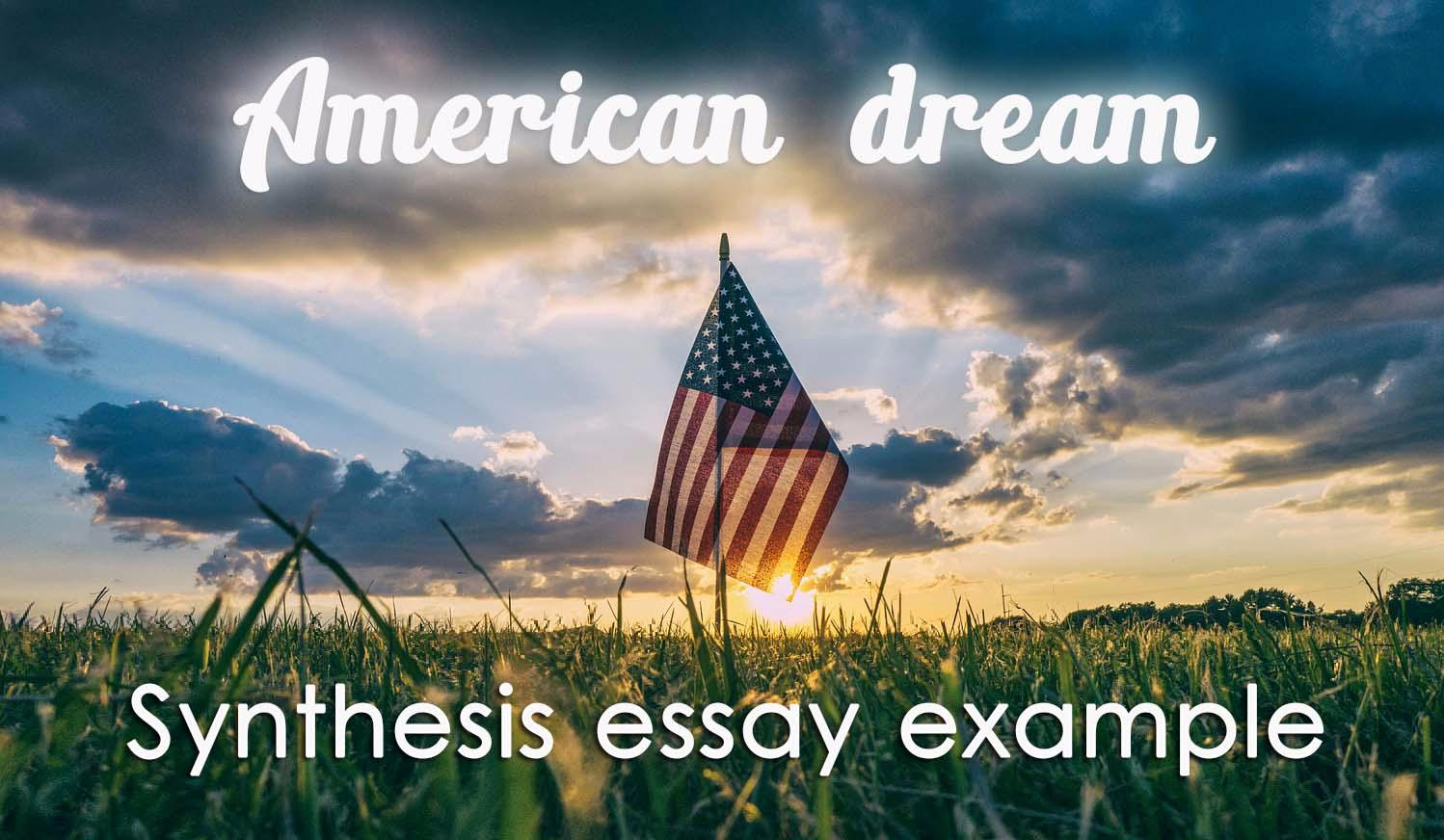 Synthesis Essay Example: Is the American Dream Still Achievable?