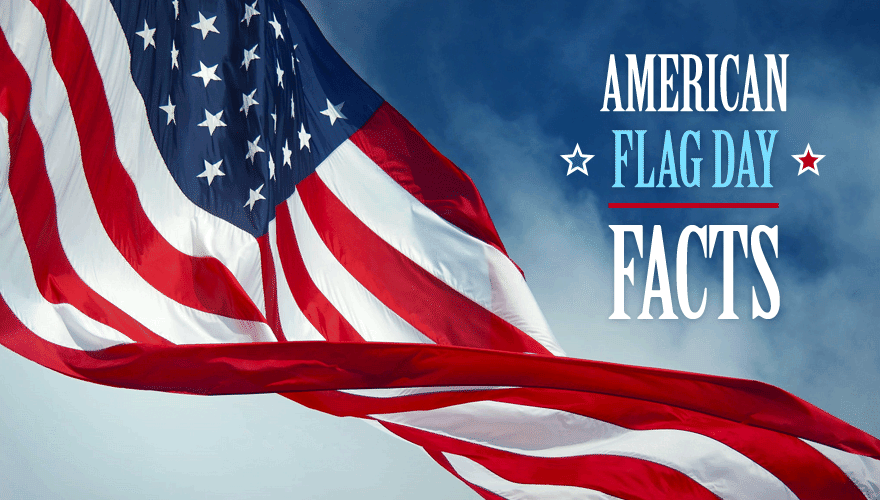 What Everyone Should Know about Flag Day 2017