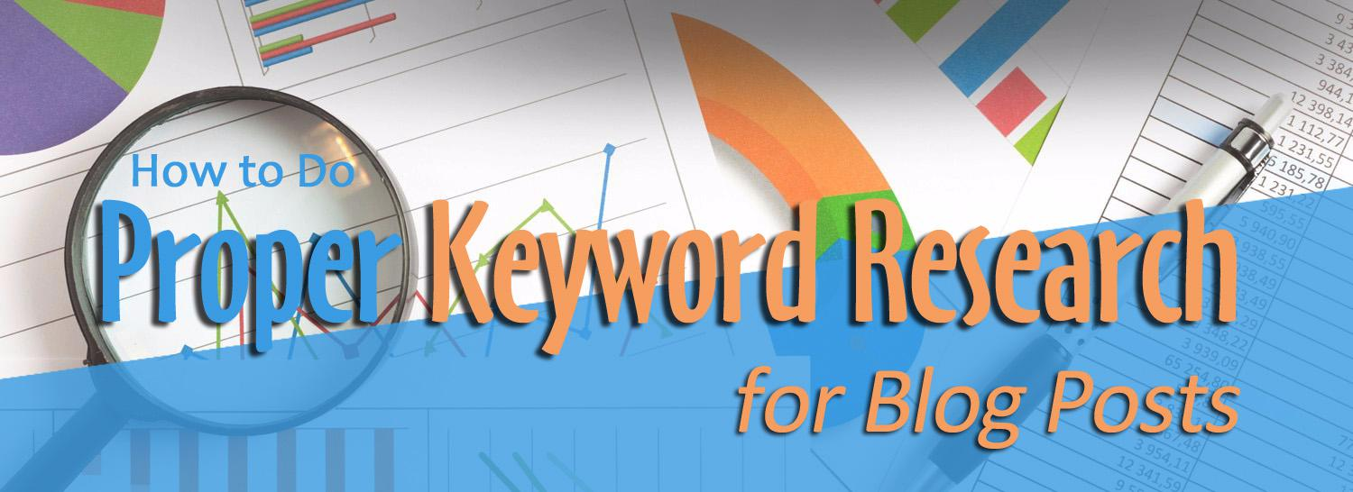 How to Do Proper Keyword Research For Blog Posts