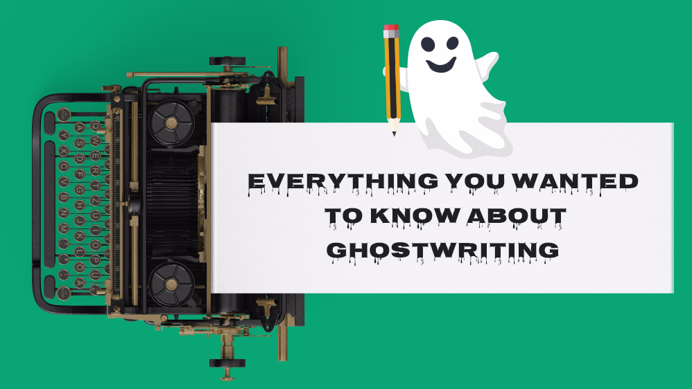Your Precise Guide Into the World of Professional Ghostwriting
