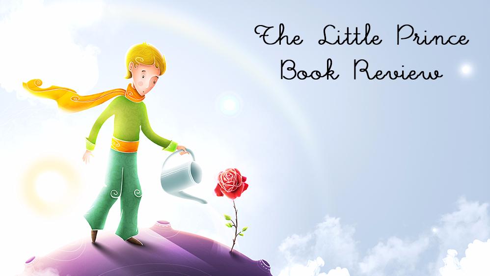 Book Review: The Little Prince by Antoine de Saint Exupery