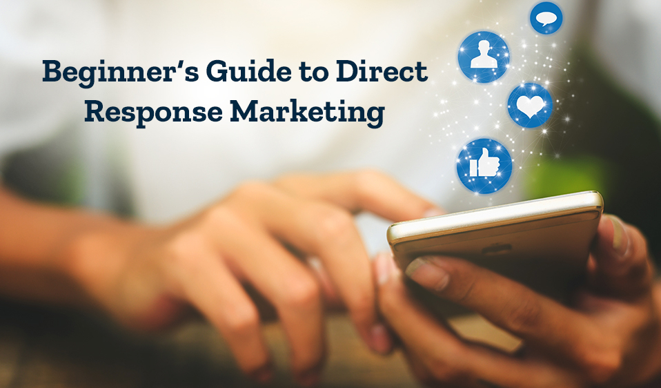 Beginner`s Guide to Direct Response Marketing