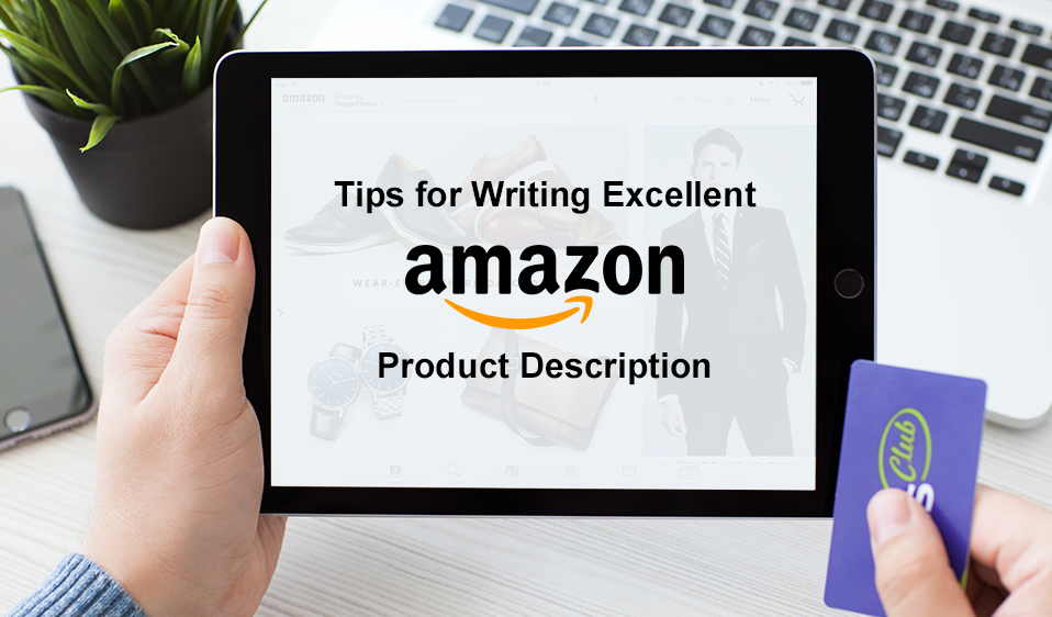 Tips for Writing Excellent Amazon Product Description