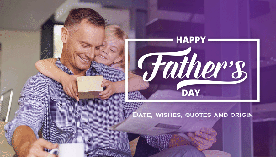 Father's Day Date, Wishes, Quotes and Background