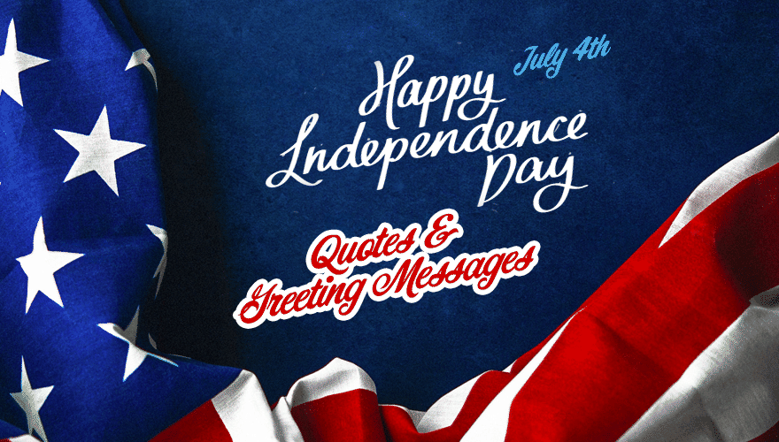 Happy Independence Day Quotes and Greeting Messages