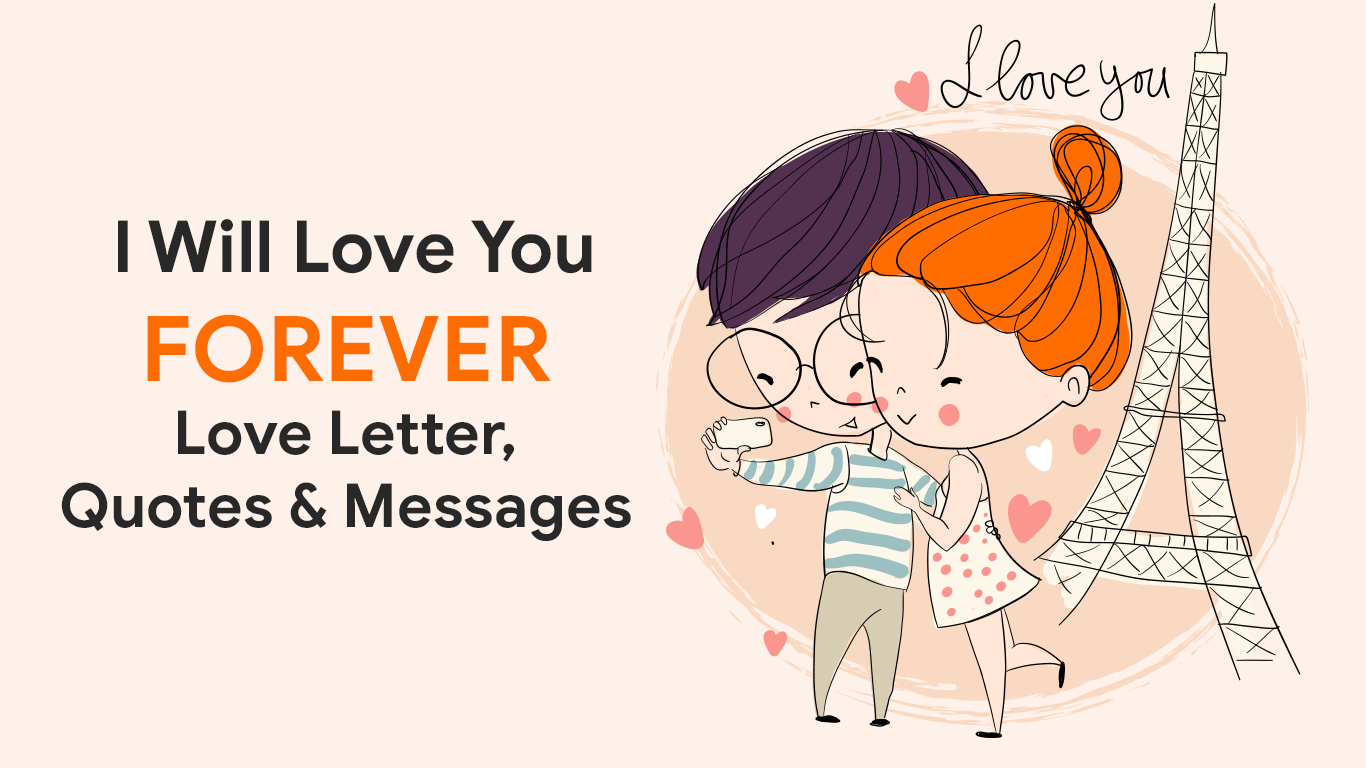 I Will Love You Forever Love Letter, Quotes & Messages