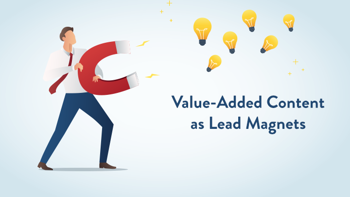 Value-Added Content as Lead Magnets: The Mighty Pillar of Online Content Marketing