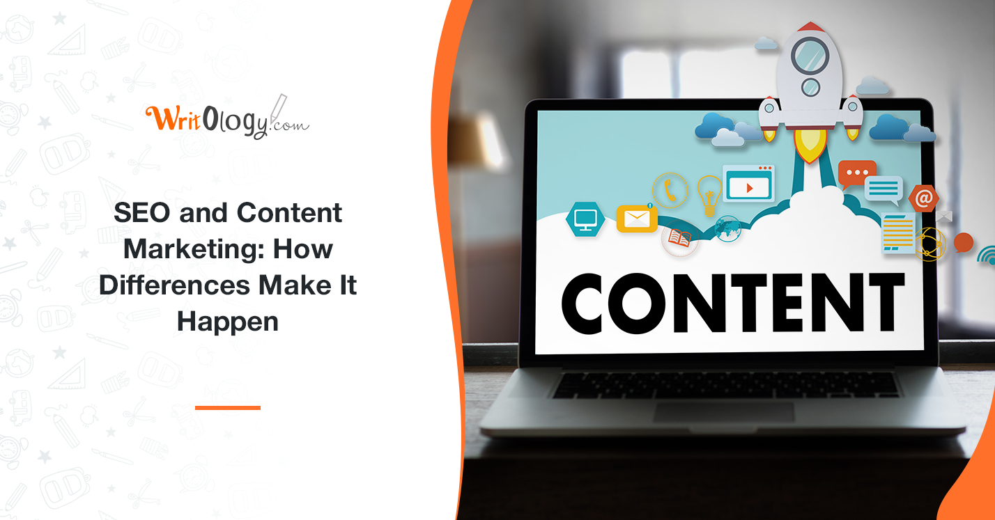 SEO and Content Marketing: How Differences Make It Happen