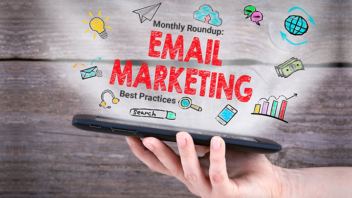 Monthly Roundup: Email Marketing Best Practices [Updated 2020]