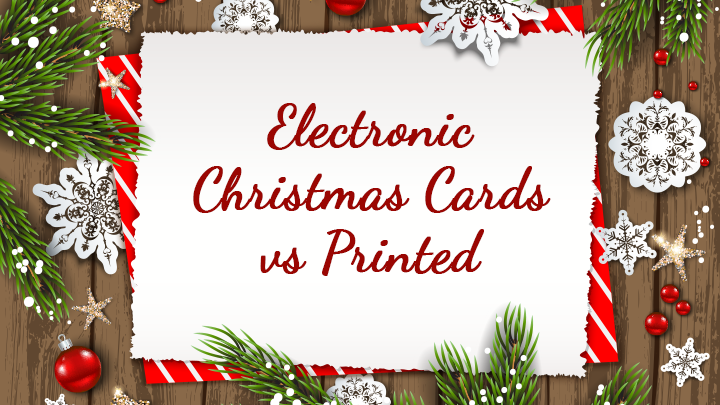 Electronic Christmas Cards for Businesses vs Printed Holiday Cards as the Lost Art