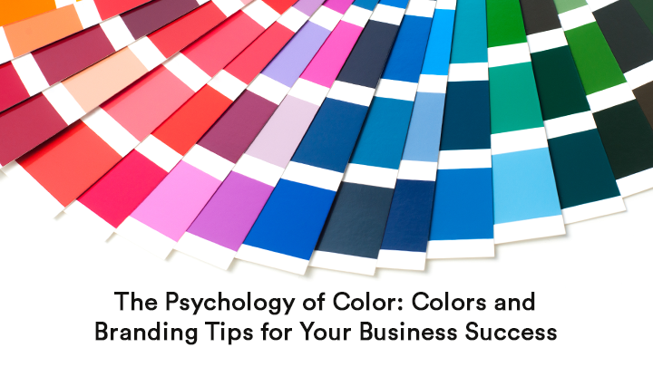 The Psychology of Color: Colors and Branding Tips for Your Business Success