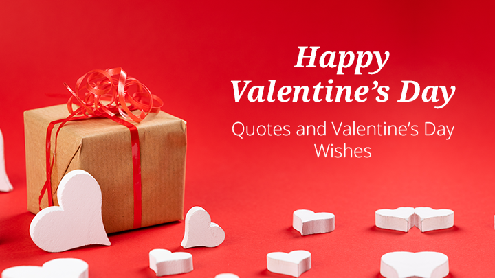 Happy Valentine's Day Quotes and Valentine's Day Wishes
