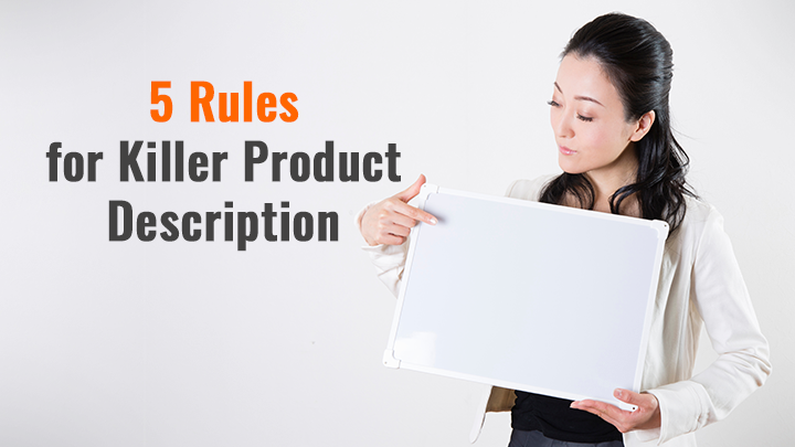 5 Rules for Killer Product Description: How to Sell [Not Just] a Product but the Message