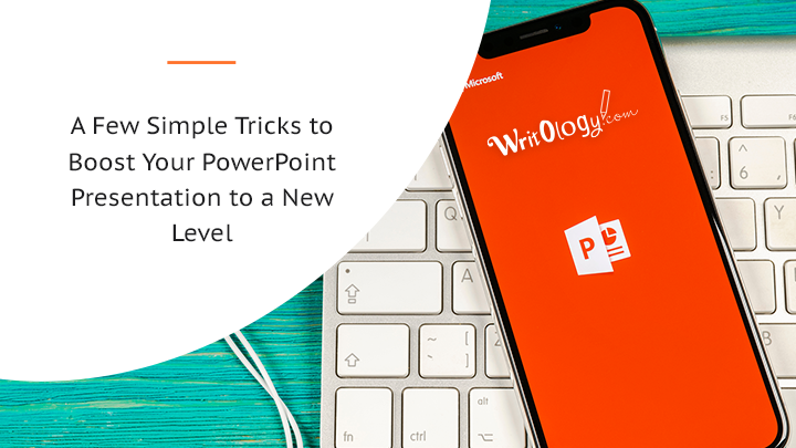 A Few Simple Tricks That Will Boost Your PowerPoint Presentation to a New Level