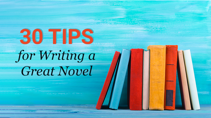 30 Tips for Writing a Great Novel